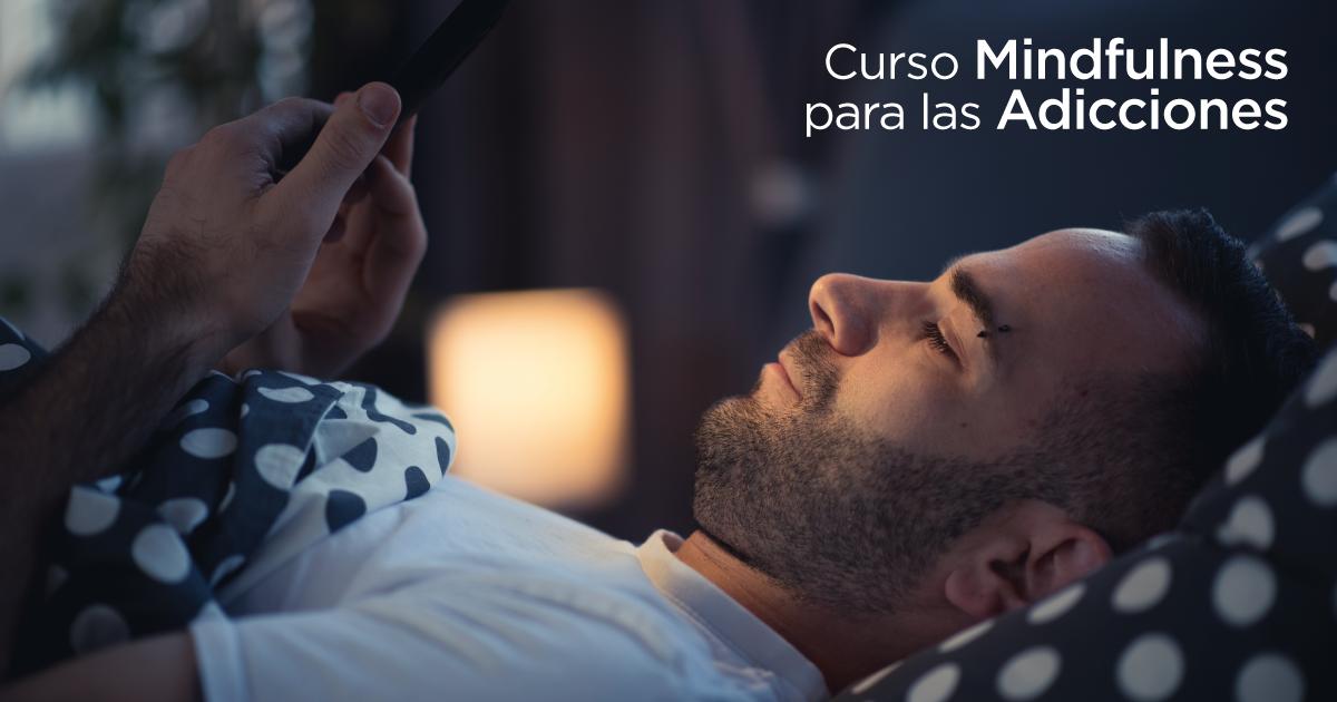Curso Mindfulness para las Adicciones
